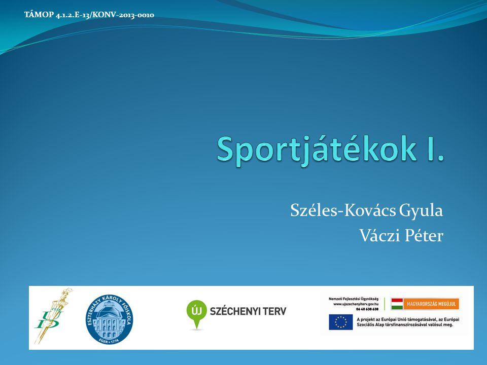 Széles-Kovács Gyula Váczi Péter TÁMOP 4.1.2.E-13/KONV-2013-0010