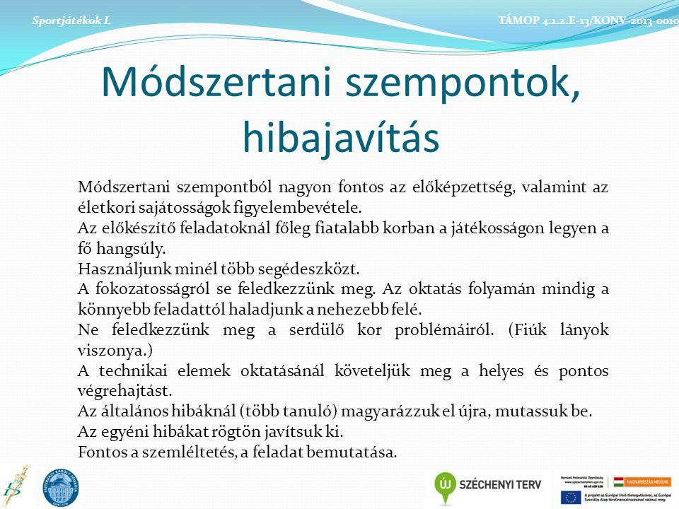 Módszertani szempontok, hibajavítás Sportjátékok I.