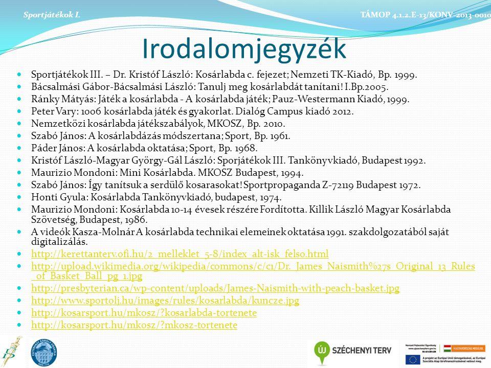 Irodalomjegyzék Sportjátékok III.– Dr. Kristóf László: Kosárlabda c.