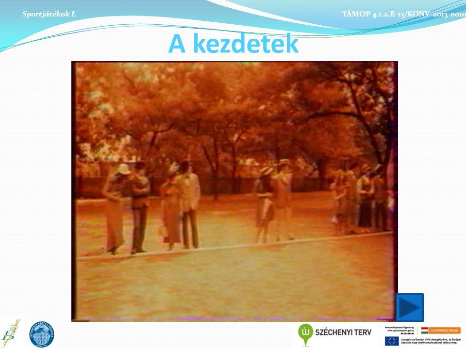 A kezdetek Sportjátékok I. TÁMOP 4.1.2.E-13/KONV-2013-0010