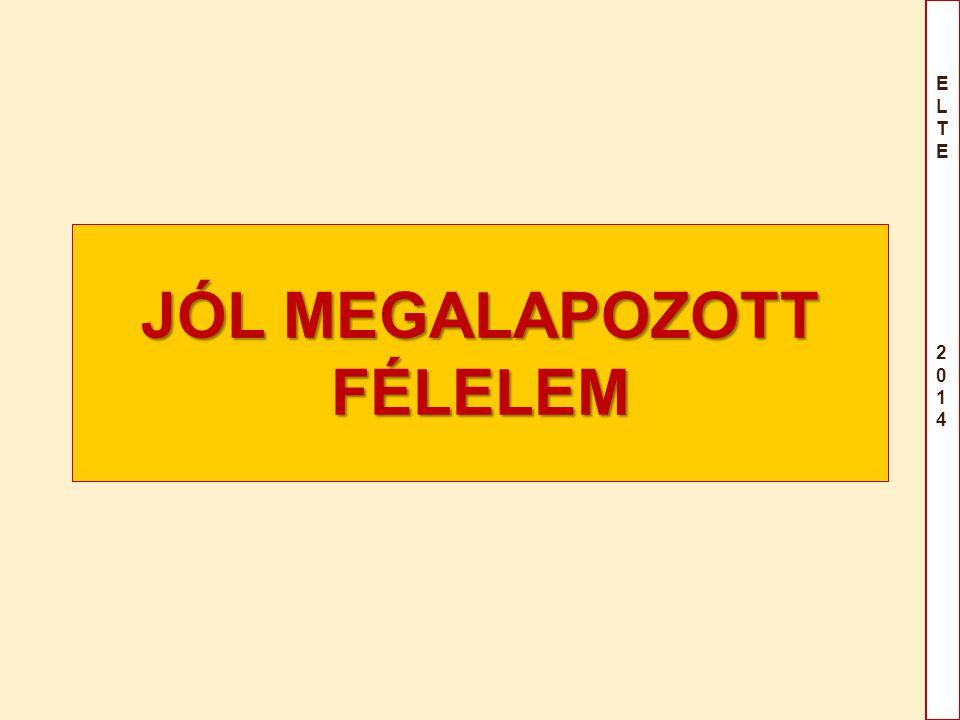 ELTE 2014ELTE 2014 JÓL MEGALAPOZOTT FÉLELEM
