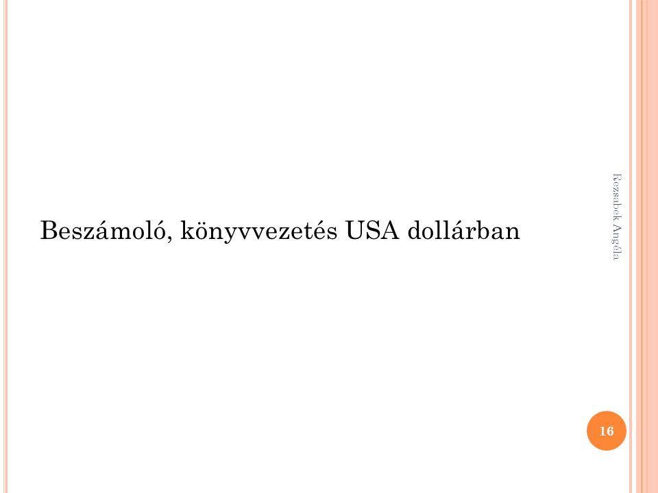 Beszámoló, könyvvezetés USA dollárban 16 Rezsabek Angéla