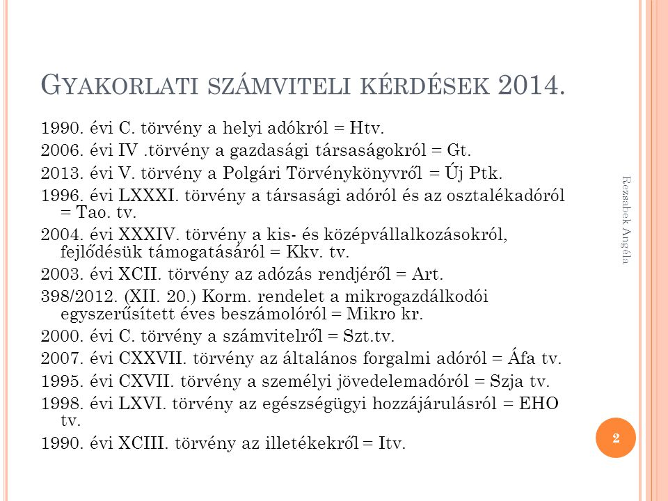 Rezsabek Angéla 173 Beruházásra adott előleg 35 Beruházásra adott előleg 38Pénzeszköz100 euro 466 Előzetesen felszámított áfa 38Pénzeszköz27 euro 386.
