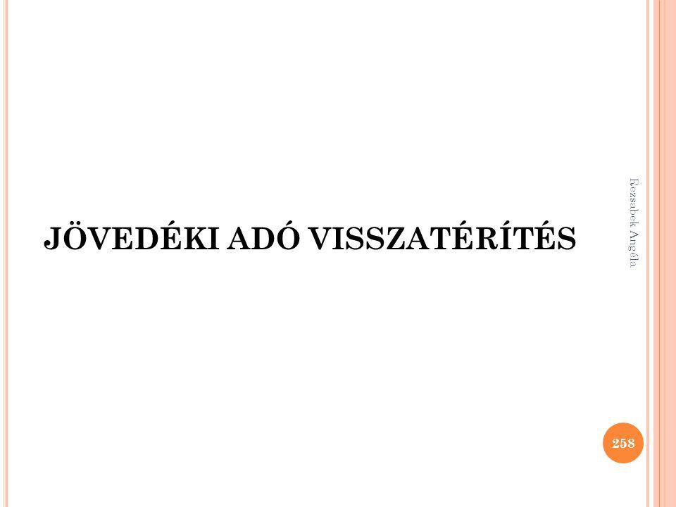 JÖVEDÉKI ADÓ VISSZATÉRÍTÉS 258 Rezsabek Angéla