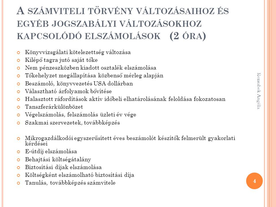 Rezsabek Angéla 235 OPERATÍV LÍZING 52 Igénybe vett szolgáltatás 45 Rövid lejáratú kötelezettség 466 Előzetesen felszámított áfa????.