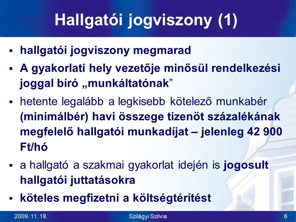 2009.11. 18.Szilágyi Szilvia7 A tájékoztató legfontosabb témái 0.