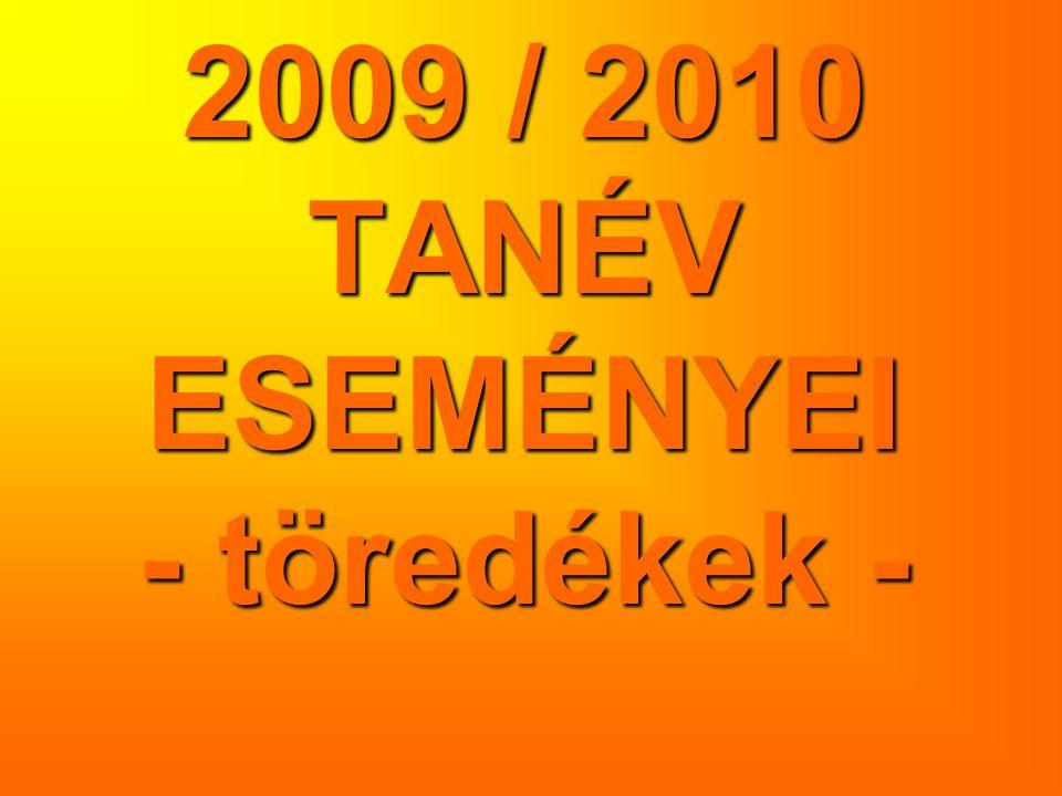 2009 / 2010 TANÉV ESEMÉNYEI - töredékek -