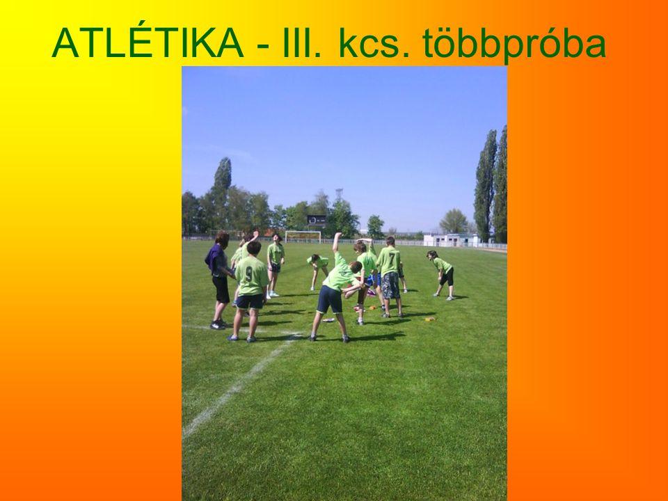 ATLÉTIKA - III. kcs. többpróba