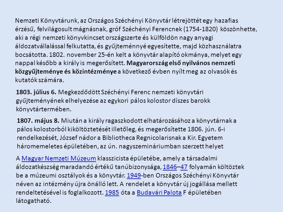 Széchényi Ferenc egészen haláláig gyarapította a Nemzeti Könyvtárat.