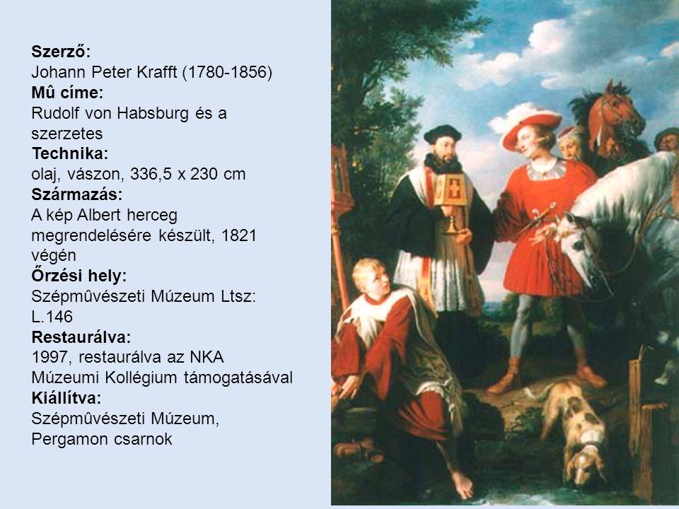 Szerző: Johann Peter Krafft (1780-1856) Mû címe: Rudolf von Habsburg és a szerzetes Technika: olaj, vászon, 336,5 x 230 cm Származás: A kép Albert herceg megrendelésére készült, 1821 végén Őrzési hely: Szépmûvészeti Múzeum Ltsz: L.146 Restaurálva: 1997, restaurálva az NKA Múzeumi Kollégium támogatásával Kiállítva: Szépmûvészeti Múzeum, Pergamon csarnok