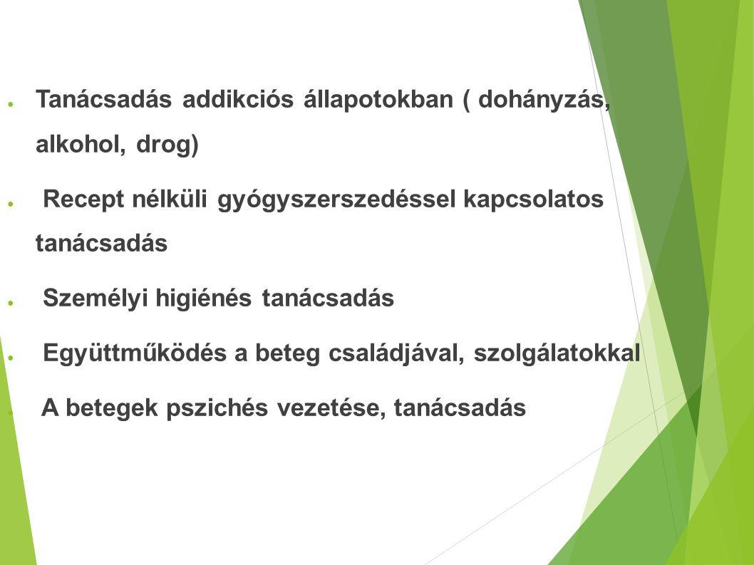 ● Tanácsadás addikciós állapotokban ( dohányzás, alkohol, drog) ● Recept nélküli gyógyszerszedéssel kapcsolatos tanácsadás ● Személyi higiénés tanácsa