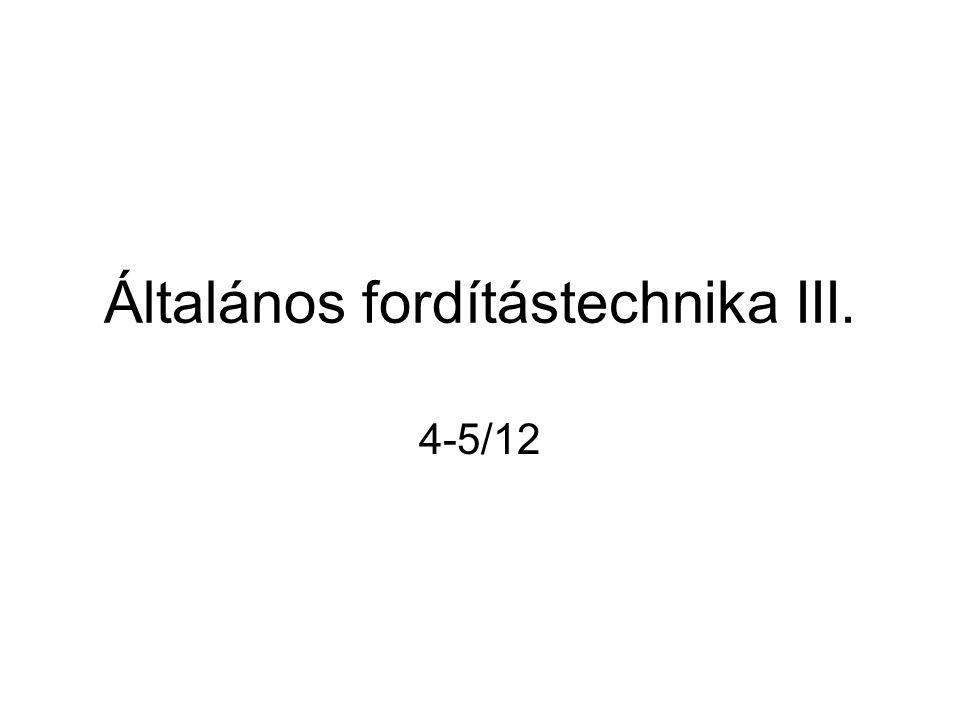 Általános fordítástechnika III. 4-5/12