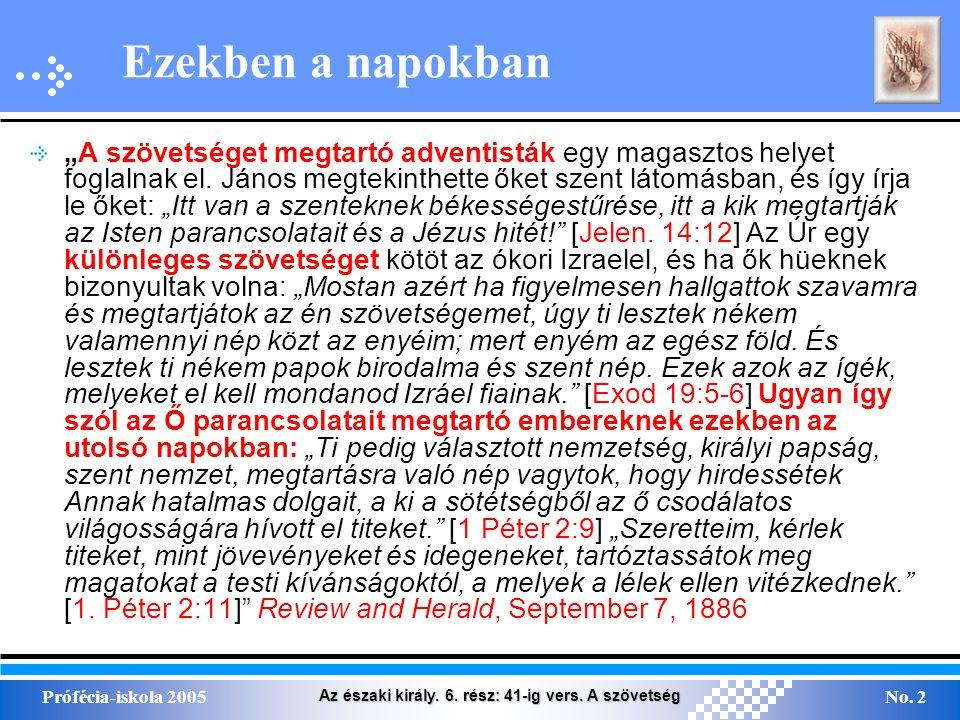 Az északi király.6. rész: 41-ig vers. A szövetség Prófécia-iskola 2005No.