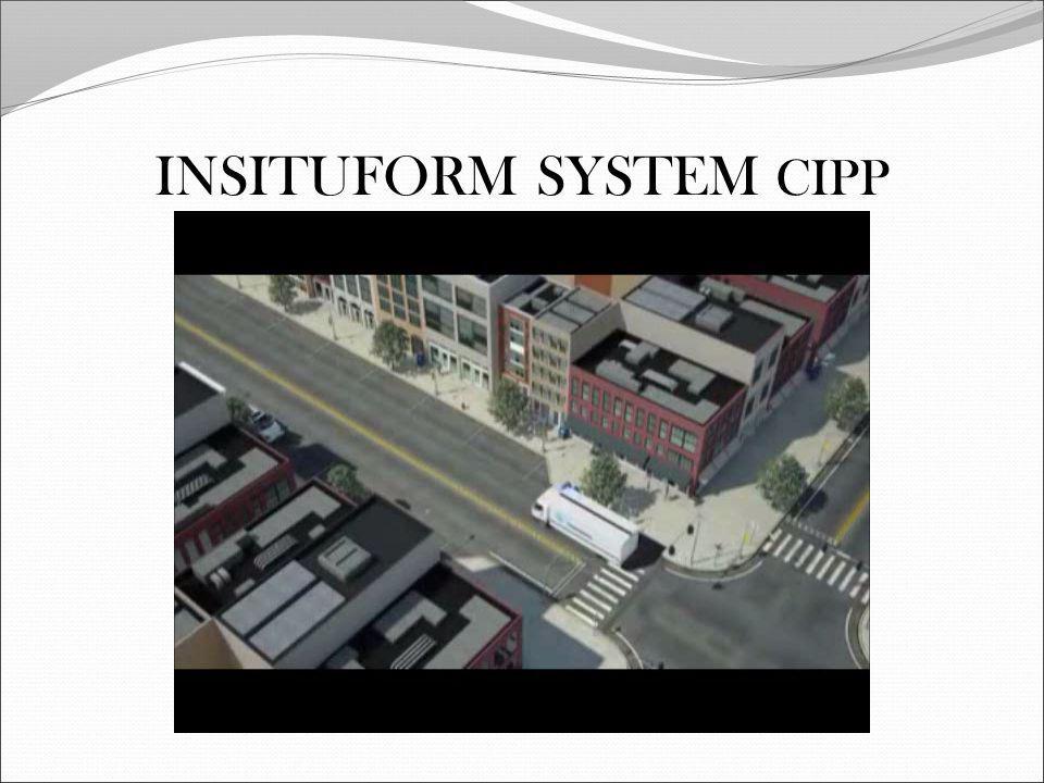 INSITUFORM SYSTEM CIPP