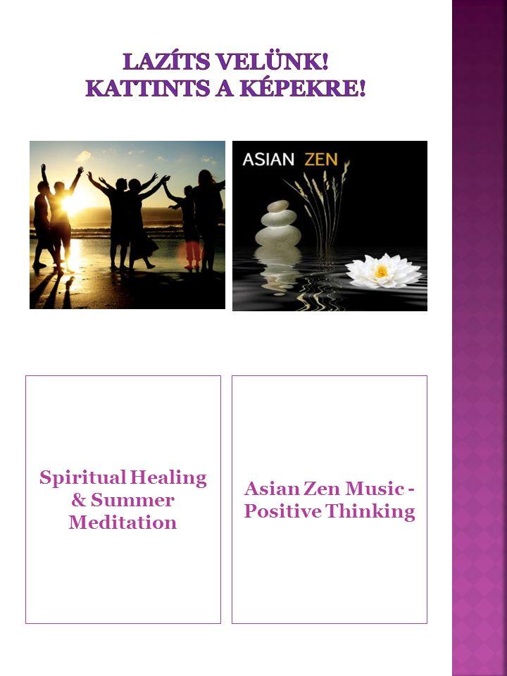 Spiritual Healing & Summer Meditation Asian Zen Music - Positive Thinking