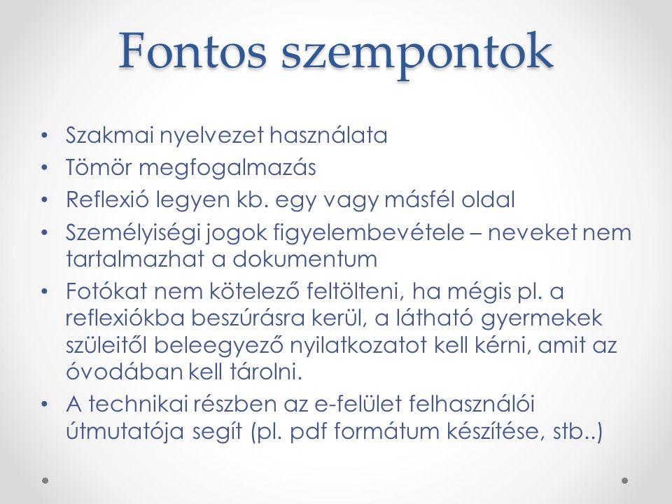 Fontos szempontok Szakmai nyelvezet használata Tömör megfogalmazás Reflexió legyen kb. egy vagy másfél oldal Személyiségi jogok figyelembevétele – nev