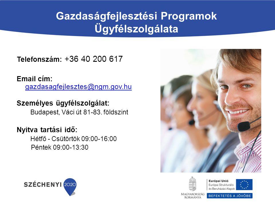 Gazdaságfejlesztési Programok Ügyfélszolgálata Telefonszám: +36 40 200 617 Email cím: gazdasagfejlesztes@ngm.gov.hu gazdasagfejlesztes@ngm.gov.hu Személyes ügyfélszolgálat: Budapest, Váci út 81-83.