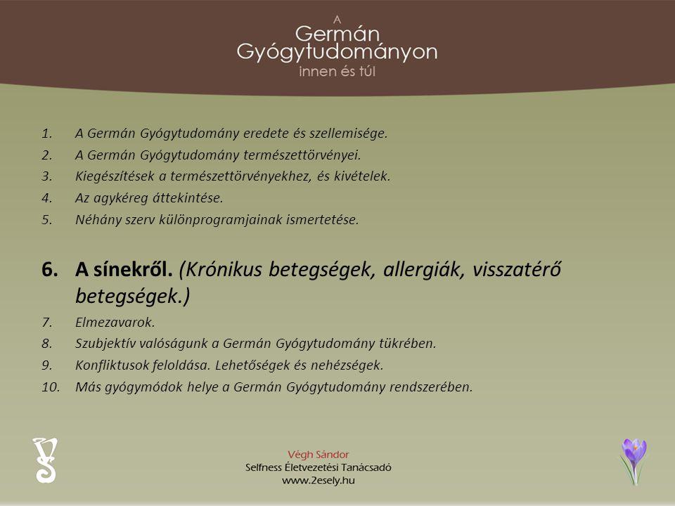 1.A Germán Gyógytudomány eredete és szellemisége. 2.A Germán Gyógytudomány természettörvényei. 3.Kiegészítések a természettörvényekhez, és kivételek.