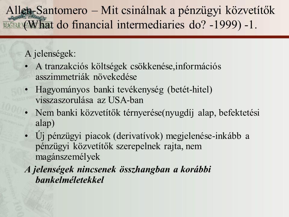 Allen-Santomero – Mit csinálnak a pénzügyi közvetítők (What do financial intermediaries do? -1999) -1. A jelenségek: A tranzakciós költségek csökkenés