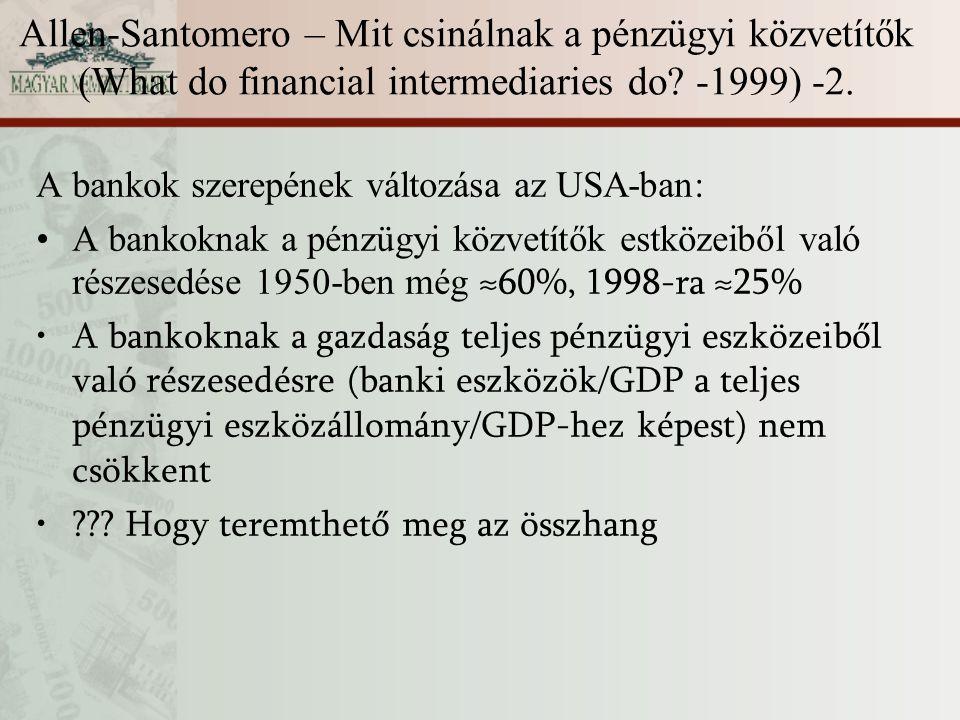 Allen-Santomero – Mit csinálnak a pénzügyi közvetítők (What do financial intermediaries do? -1999) -2. A bankok szerepének változása az USA-ban: A ban