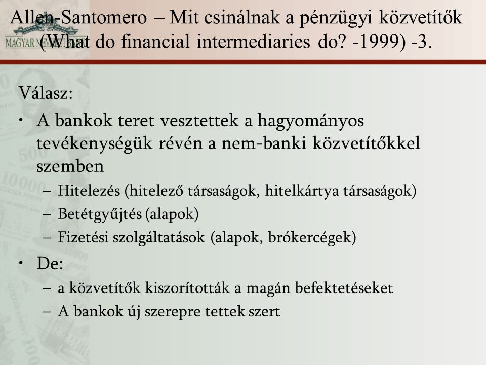 Allen-Santomero – Mit csinálnak a pénzügyi közvetítők (What do financial intermediaries do? -1999) -3. Válasz: A bankok teret vesztettek a hagyományos