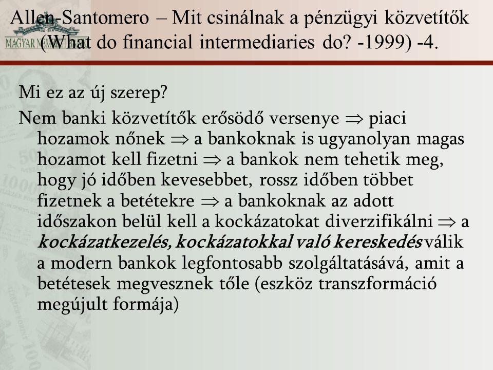 Allen-Santomero – Mit csinálnak a pénzügyi közvetítők (What do financial intermediaries do? -1999) -4. Mi ez az új szerep? Nem banki közvetítők erősöd