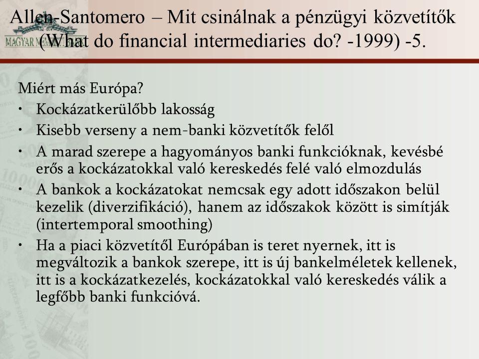 Allen-Santomero – Mit csinálnak a pénzügyi közvetítők (What do financial intermediaries do? -1999) -5. Miért más Európa? Kockázatkerülőbb lakosság Kis