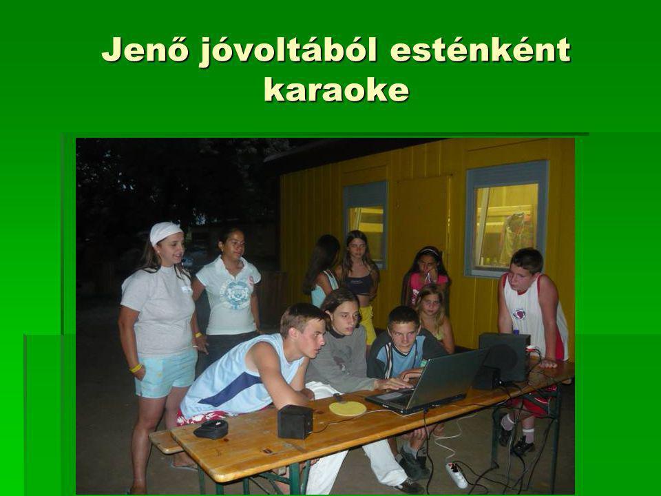 Jenő jóvoltából esténként karaoke