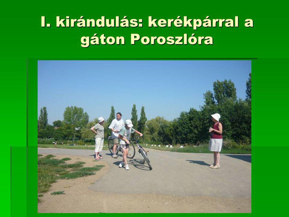 I. kirándulás: kerékpárral a gáton Poroszlóra