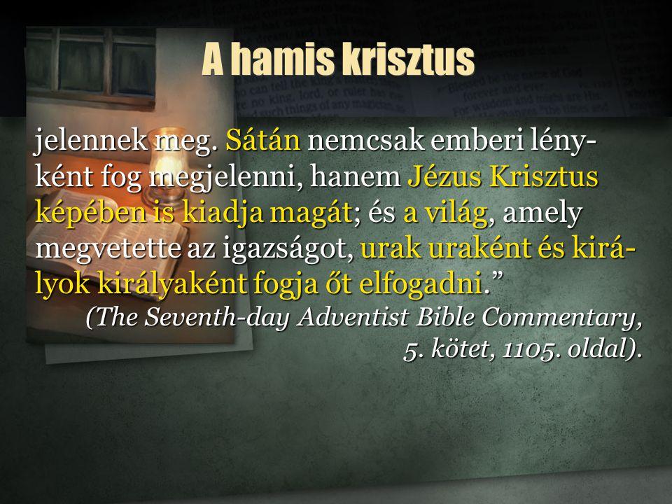 A hamis krisztus jelennek meg.