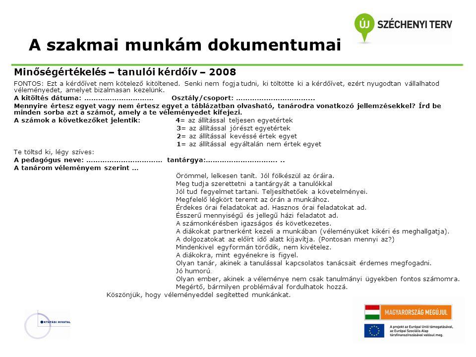Minőségértékelés – tanulói kérdőív – 2008 FONTOS: Ezt a kérdőívet nem kötelező kitöltened. Senki nem fogja tudni, ki töltötte ki a kérdőívet, ezért ny