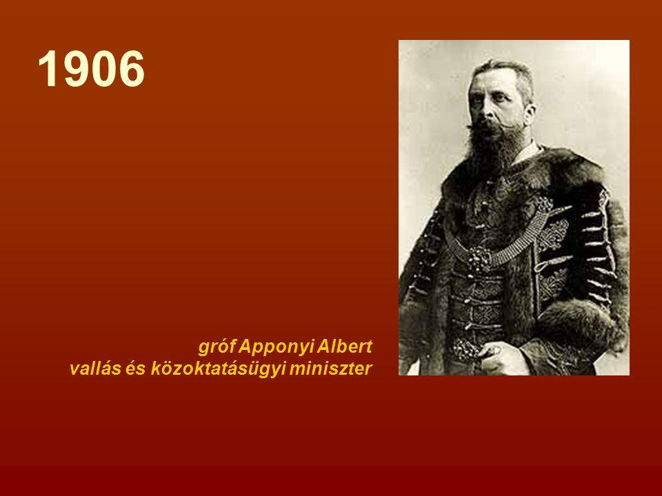 gróf Apponyi Albert vallás és közoktatásügyi miniszter 1906