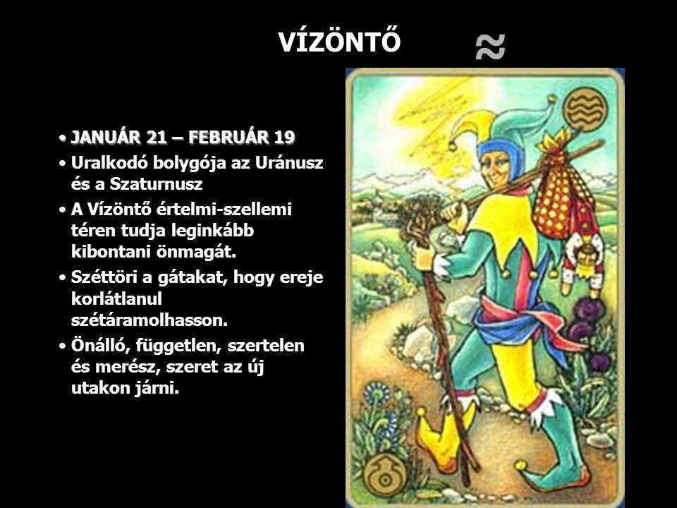VÍZÖNTŐ JANUÁR 21 – FEBRUÁR 19JANUÁR 21 – FEBRUÁR 19 Uralkodó bolygója az Uránusz és a Szaturnusz A Vízöntő értelmi-szellemi téren tudja leginkább kib