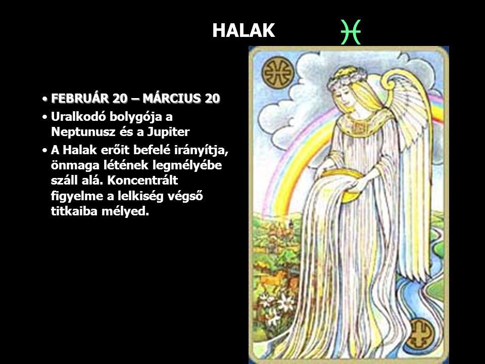 HALAK FEBRUÁR 20 – MÁRCIUS 20FEBRUÁR 20 – MÁRCIUS 20 Uralkodó bolygója a Neptunusz és a Jupiter A Halak erőit befelé irányítja, önmaga létének legmély