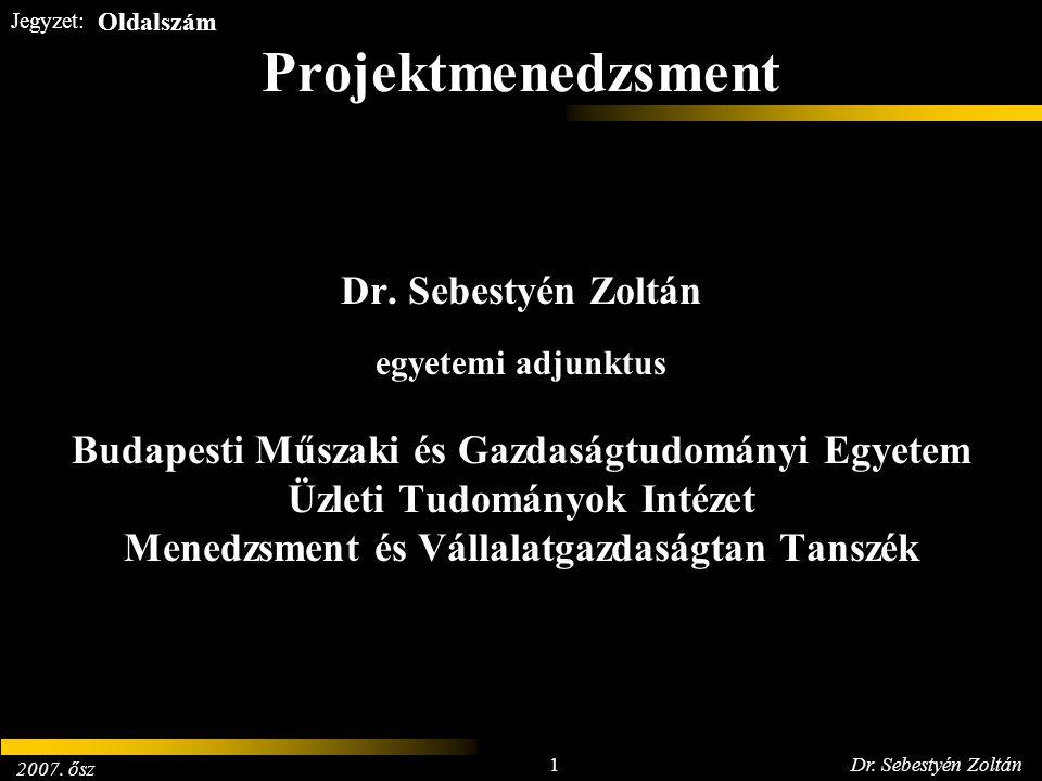 2007.ősz 22Dr. Sebestyén Zoltán Jegyzet: Létesítménymegvalósítási ciklusok 6.