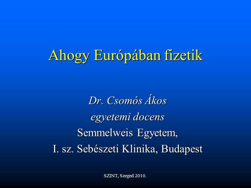 Ahogy Európában fizetik Dr.Csomós Ákos egyetemi docens Semmelweis Egyetem, I.