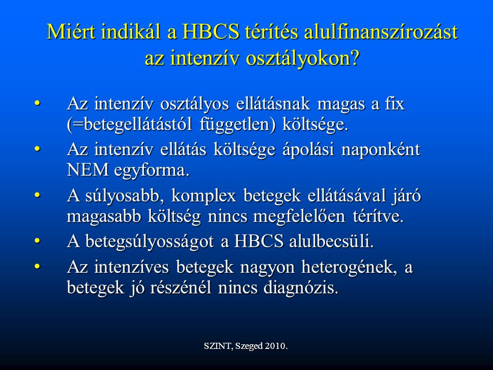 Miért indikál a HBCS térítés alulfinanszírozást az intenzív osztályokon.
