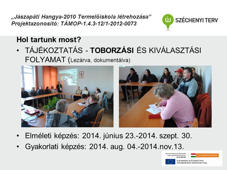 """""""Jászapáti Hangya-2010 Termelőiskola létrehozása Projektazonosító: TÁMOP-1.4.3-12/1-2012-0073 Tervezett vizsga időpont: 2014."""