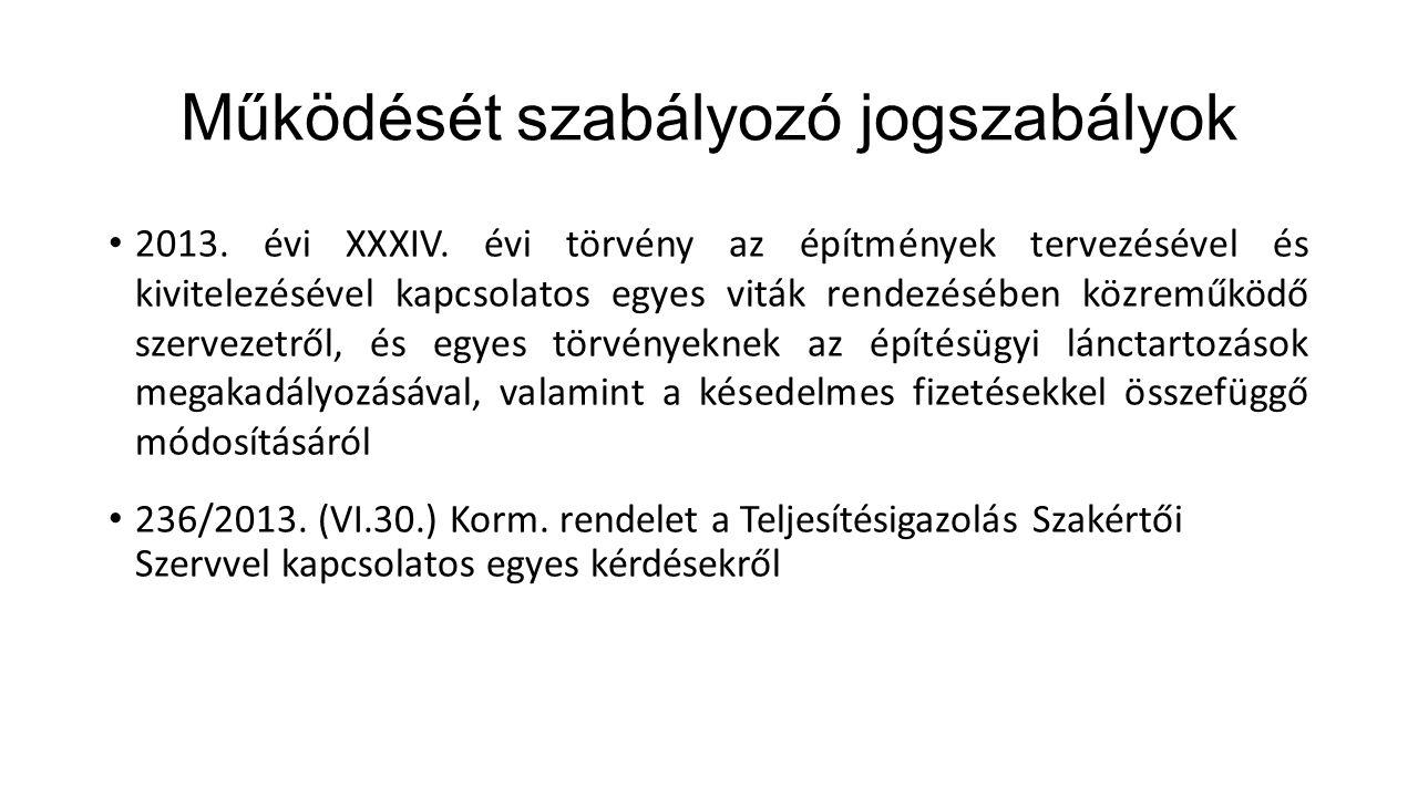 Működését szabályozó jogszabályok 2013. évi XXXIV.