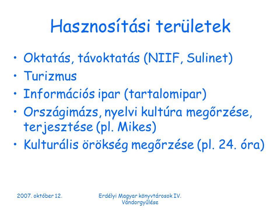 2007.október 12.Erdélyi Magyar könyvtárosok IV. Vándorgyűlése Köszönöm a figyelmet.