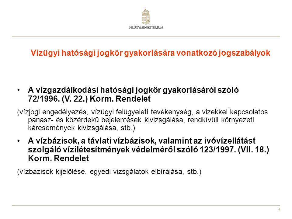 4 A vízgazdálkodási hatósági jogkör gyakorlásáról szóló 72/1996. (V. 22.) Korm. Rendelet (vízjogi engedélyezés, vízügyi felügyeleti tevékenység, a viz
