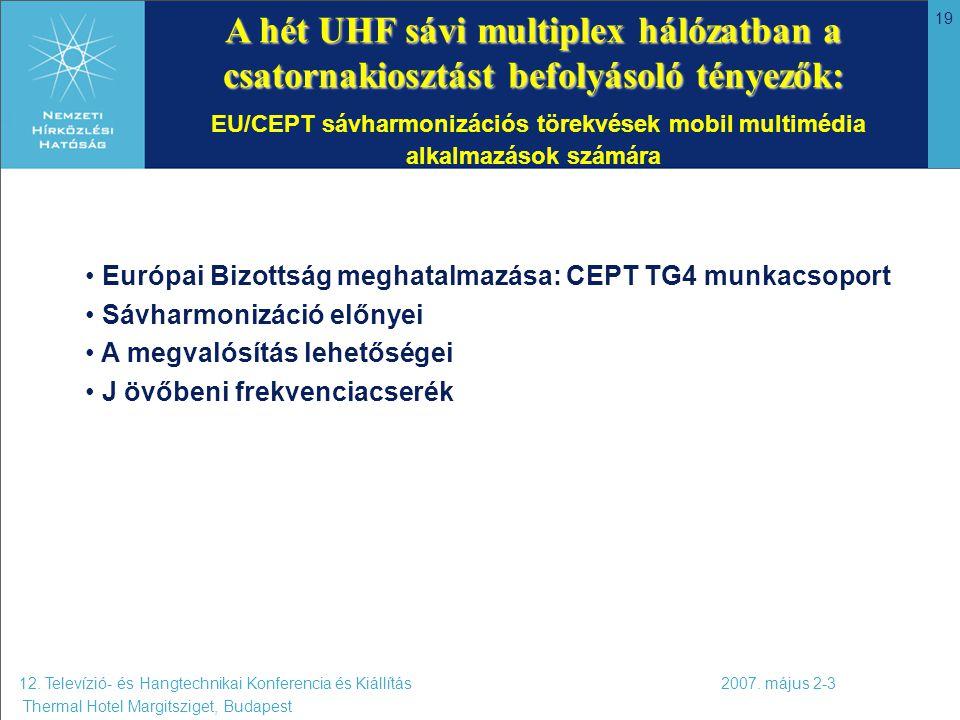 19 A hét UHF sávi multiplex hálózatban a csatornakiosztást befolyásoló tényezők: A hét UHF sávi multiplex hálózatban a csatornakiosztást befolyásoló t