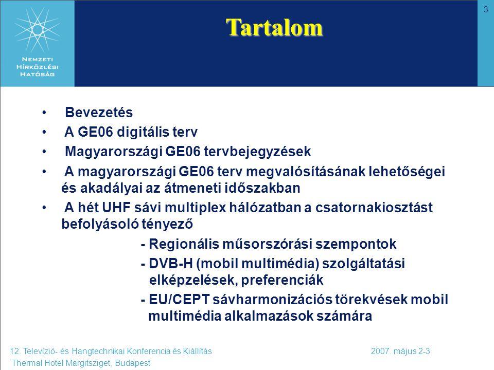 3 Bevezetés A GE06 digitális terv Magyarországi GE06 tervbejegyzések A magyarországi GE06 terv megvalósításának lehetőségei és akadályai az átmeneti i