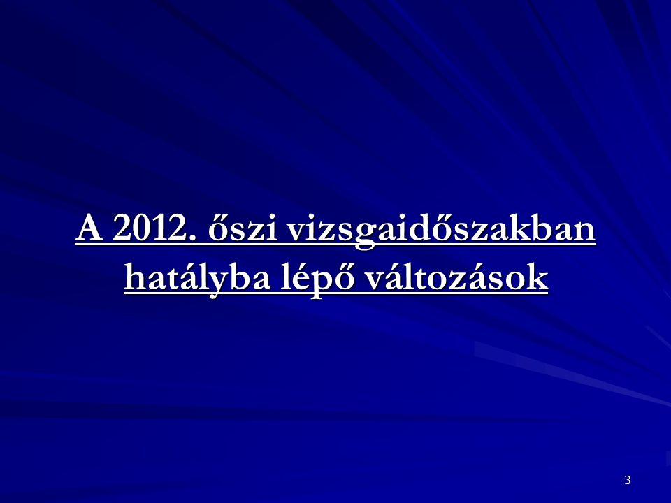 A 2012. őszi vizsgaidőszakban hatályba lépő változások 3