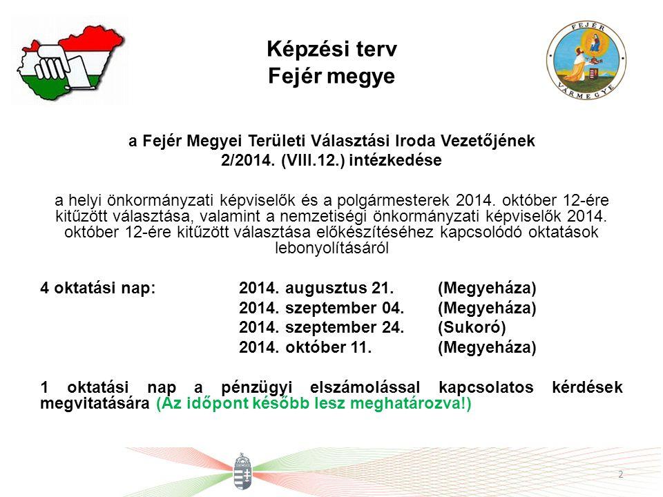 Képzési terv Fejér megye a Fejér Megyei Területi Választási Iroda Vezetőjének 2/2014.