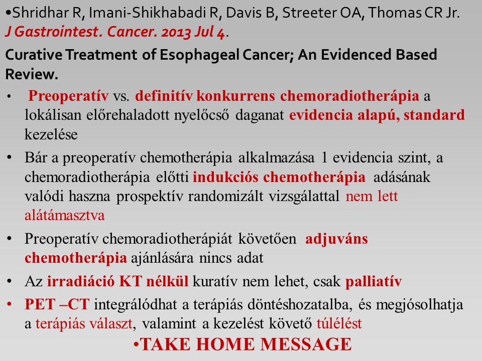 Preoperatív vs. definitív konkurrens chemoradiotherápia a lokálisan előrehaladott nyelőcső daganat evidencia alapú, standard kezelése Bár a preoperatí