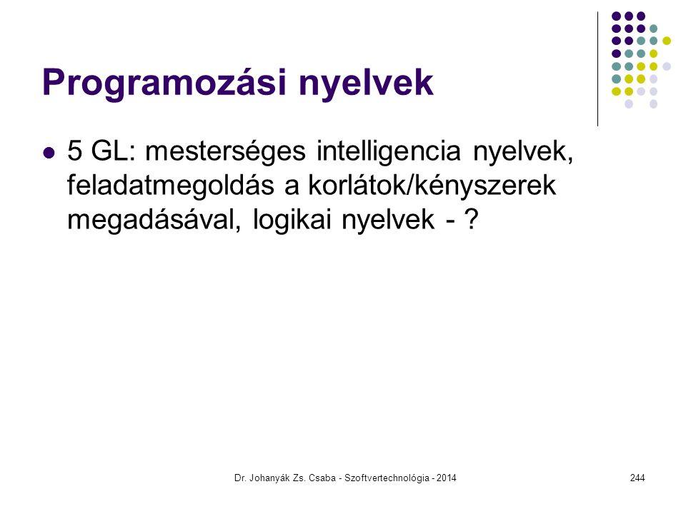 Programozási nyelvek 5 GL: mesterséges intelligencia nyelvek, feladatmegoldás a korlátok/kényszerek megadásával, logikai nyelvek - ? Dr. Johanyák Zs.