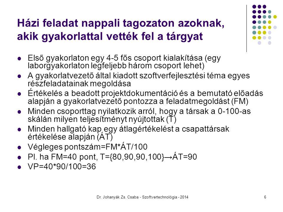 3. ELŐADÁS Szoftvertechnológia Dr. Johanyák Zs. Csaba - Szoftvertechnológia - 2014 137
