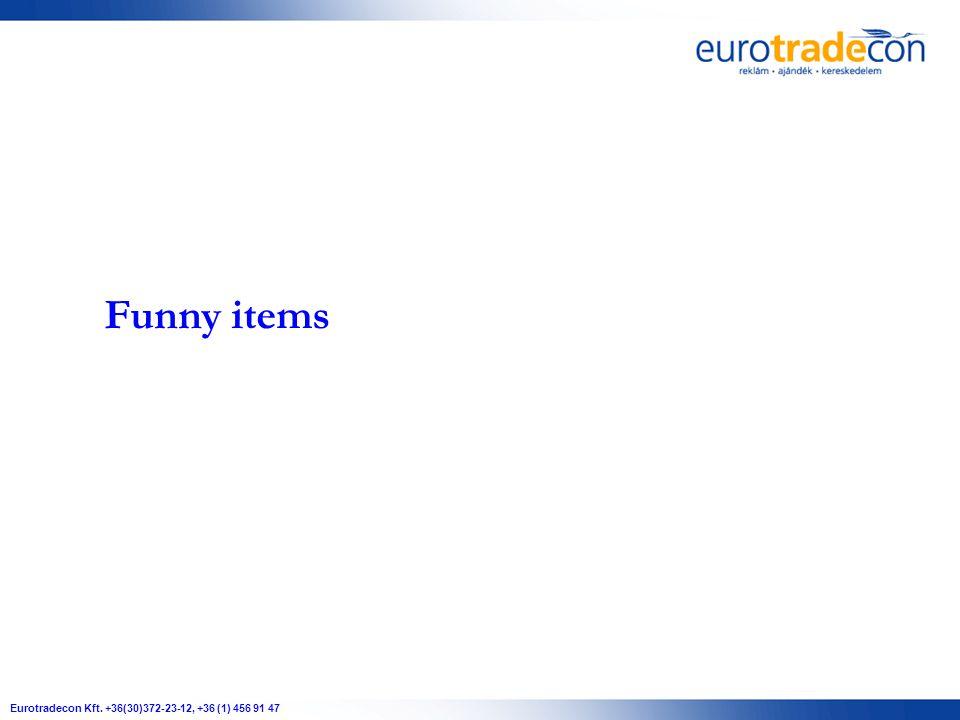 Funny items Eurotradecon Kft. +36(30)372-23-12, +36 (1) 456 91 47