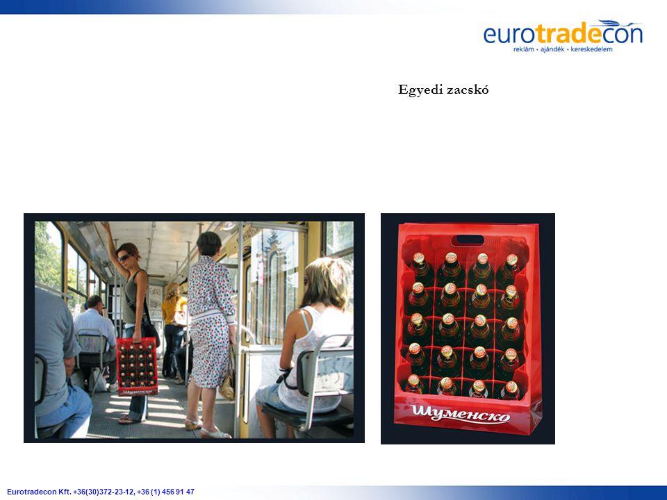 Eurotradecon Kft. +36(30)372-23-12, +36 (1) 456 91 47 Egyedi zacskó
